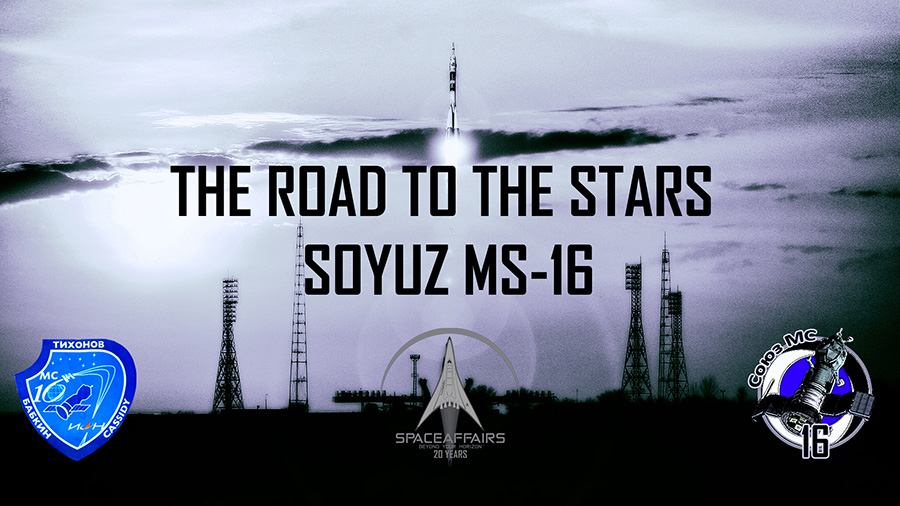 The Road to the Stars Soyuz MS-16 Expedition